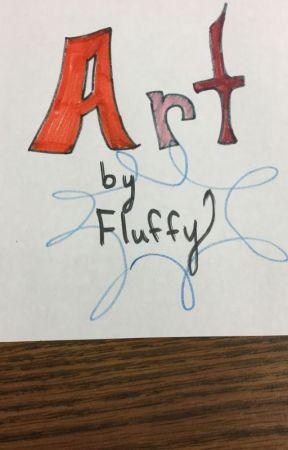 Fluff's Art Book by FluffMaster9167