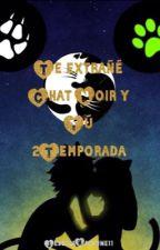 Te extrañe (Chat Noir y tú) 2 temporada by JessicaHatsune11
