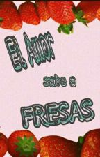 El Amor Sabe A Fresas by RinconDeJeremy