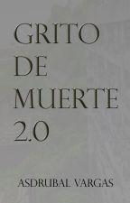 GRITO DE MUERTE 2.0 by AsdrubalAlejandro