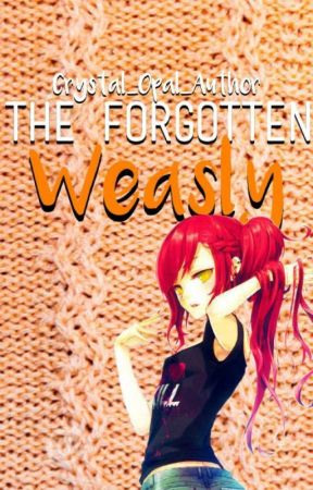 The Forgotten Weasley by Crystal_Opal_Author