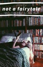Not a Fairytale / Fourtris  by stuckinfantasy-