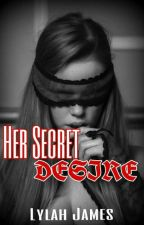 Her Secret Desire  by HumB01