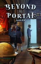 Beyond the Portal by KeithRW