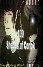100 shades of Corick (On Hold) by DarknessDepths