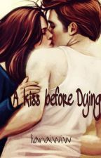 A Kiss  Before  Dying by lianaiwiw