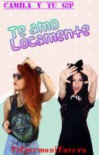 Te Amo Locamente (Camila Cabello Y Tu) G!P by fifjarmoniForeva