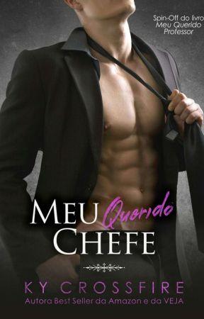 Meu Querido Chefe { Em NOVEMBRO } by kycrossfire