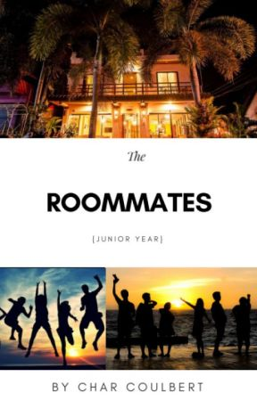 The Roommates {Book #1 in the Roommates series} ~ Junior Year by AlternativeWorlds