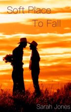 Soft Place to Fall (Navy Book 4) by Sarahbeth552002