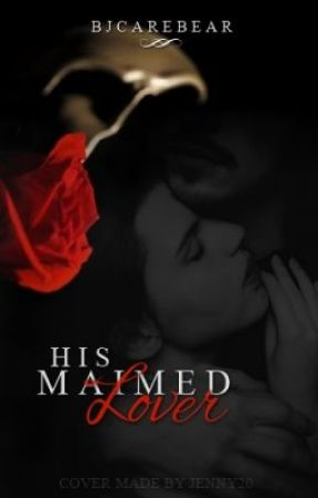 His Maimed Lover [ON HOLD UNTIL 'STARDUST' IS COMPLETED] by bjrcarebear