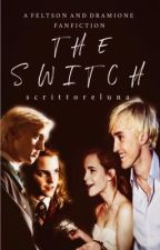 The Switch | Dramione • Feltson by iamphoebejane