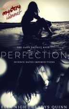 Perfection - The Oasis Project Book 1 (Complete) by EllaNigh