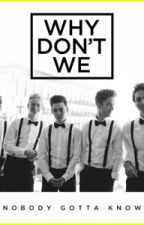 WHY DON'T WE by leonorada