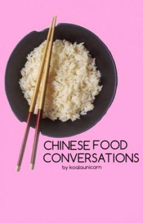 chinese food conversations|✔️ by koalaunicorn