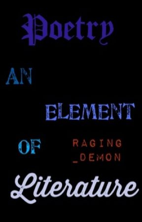 Poetry, An Element of Literature by Raging_Demon