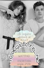 Tu Orgullo Y El Mío  by angie_2129