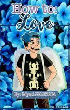 How to:Love (CrankGamePlays X Reader) by Mystical_Dork