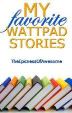 My Favorite Wattapd Stories (Teen Fiction) by TheEpicnessOfAwesome