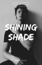 Shining Shade [CANCELADA] by Daiii_Hood