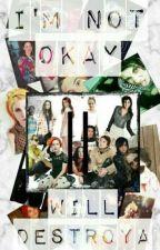 I'm Not Okay (Will Destroya) by Mel-UrIero-Weekes