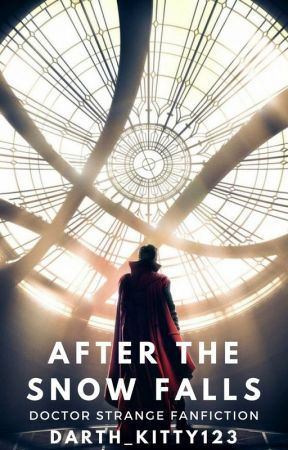 After the Snow Falls (Doctor Strange Fanfiction) by Darth_Kitty123