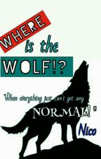Where is the WOLF!? [ON-HOLD] by Nico610