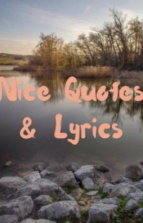 Nice Quotes Lyrics Young Wild And Free Wattpad
