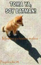 Memes Y Chistes Malos by pikachu_113