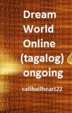 Dream World Online(DWO)(Tagalog)- on-hold-for-story-rebuilding by Waiting4destiny22
