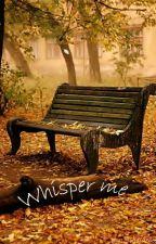 Whisper me. (Tom Kaulitz) (TERMINADA) by jojokaulitz22