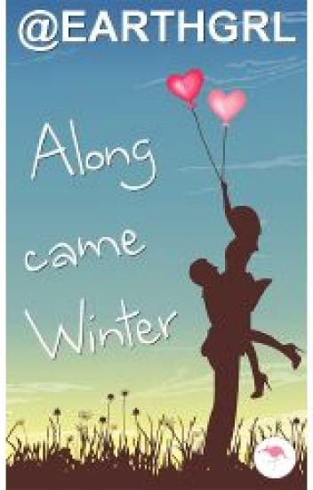 Along Came Winter - A Snowbird Fanfic
