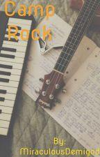 Camp Rock (√)  by MiraculousDemigod