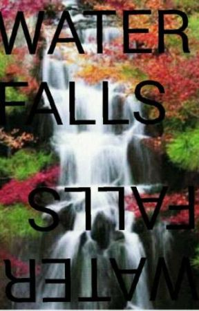 WaterFalls//Mateo Bowles Love Story// by TaeMarty17