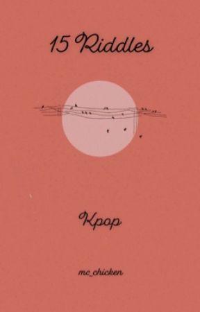 15 Riddles ★ Kpop  by Mc_Chicken