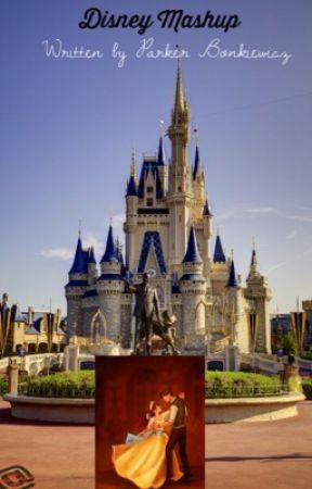 Disney Mashup  by ParkerBonkiewicz