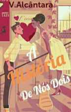 A História de Nós Dois  by mrs1alc