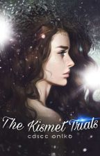 The Kismet Trials by Cryptic_Eyes