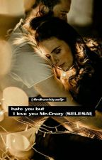 I hate you but I love you Mr.Crazy (SELESAI) by kakeng3