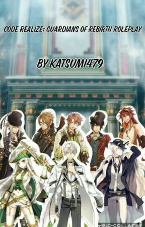 Code Realize: Guardians of Rebirth Roleplay  by Katsumi479
