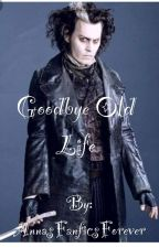 Goodbye old life ~ a Sweeney Todd x reader~ by AnnasFanficsForever