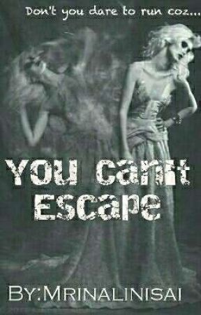 You Can't Escape by Mrinalinisai_2308