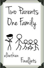Two parents One Family [Editando] by Esme-shipper1320