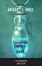 Artea Jones y la cura del fuego azul by F-Art-Online2202