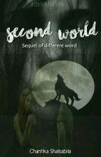 Second World ( DW Sequel )  by Chntk28
