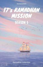 17's Ramadhan Mission ? Edisi Ramadhan ✔ by dadanniel