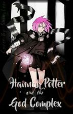 Hannah Potter and the God Complex by TheNextDarkLord