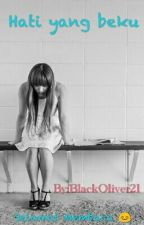 Hati yang beku by BlackOliver21