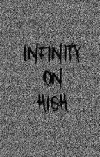 Infinity On High by soulpunkvinyl