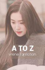 A to Z; Vrene by hellohomora